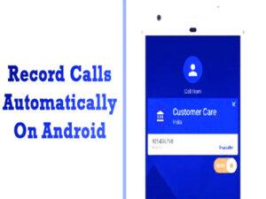 কিভাবে Android phone এ অটো কল record on করবেন